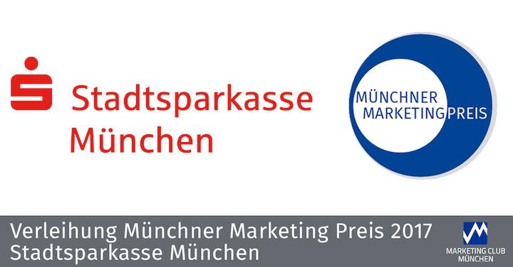 Verleihung Münchner Marketing Preis 2017: Stadtsparkasse München