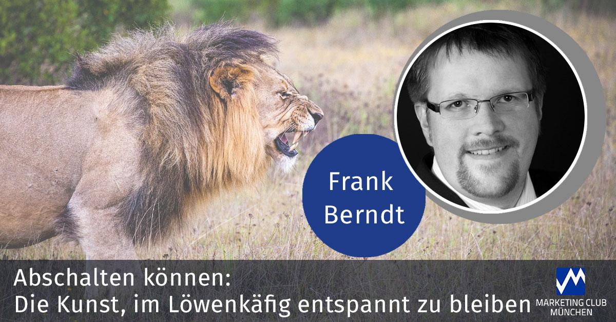 Abschalten können: Die Kunst, im Löwenkäfig entspannt zu bleiben
