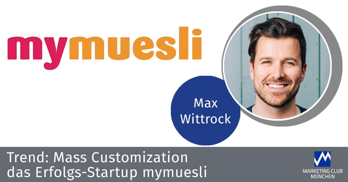 Trend: Mass Customization. Das Erfolgs-Startup mymuesli