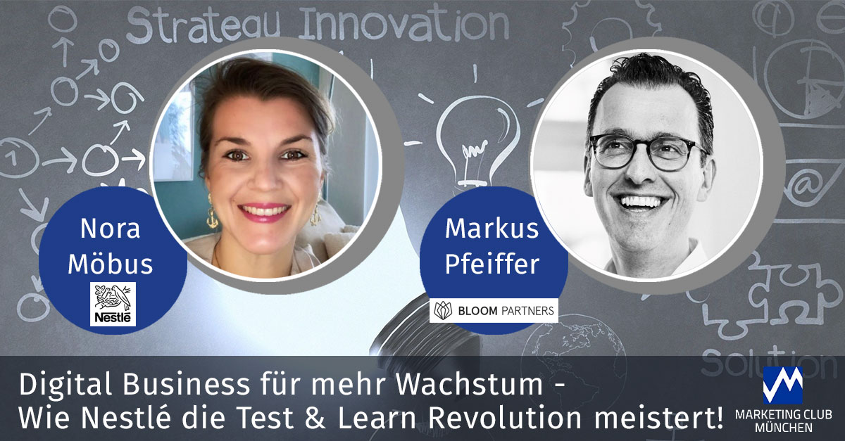 Digital Business für mehr Wachstum - Wie Nestlé die Test & Learn Revolution meistert!